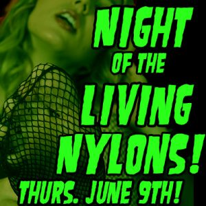 Night Of The Living Nylons!
